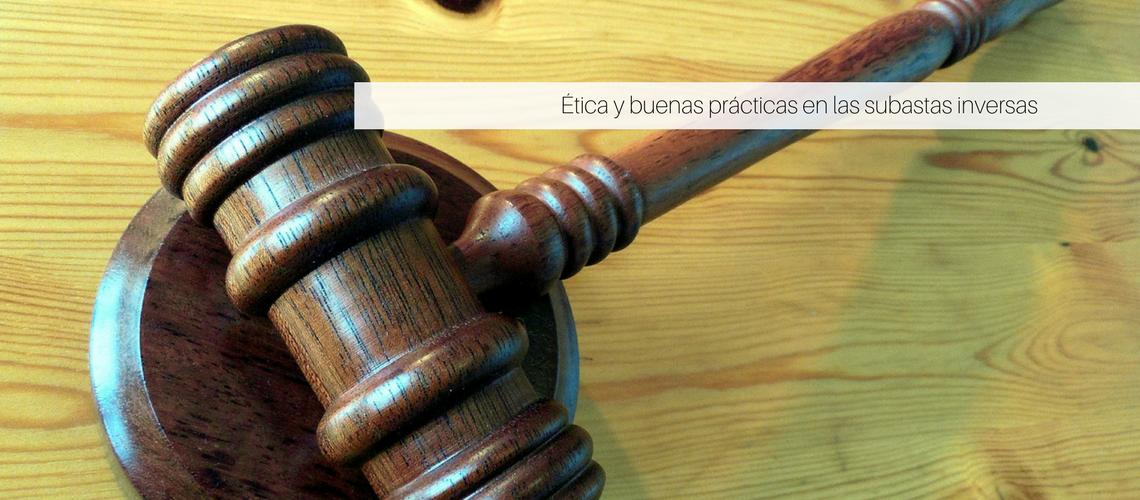 Ética y buenas prácticas en las subastas inversas