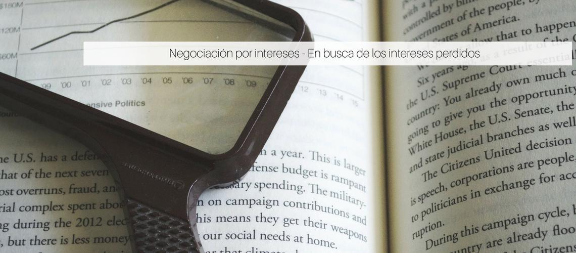 Negociación por intereses – En busca de los intereses perdidos