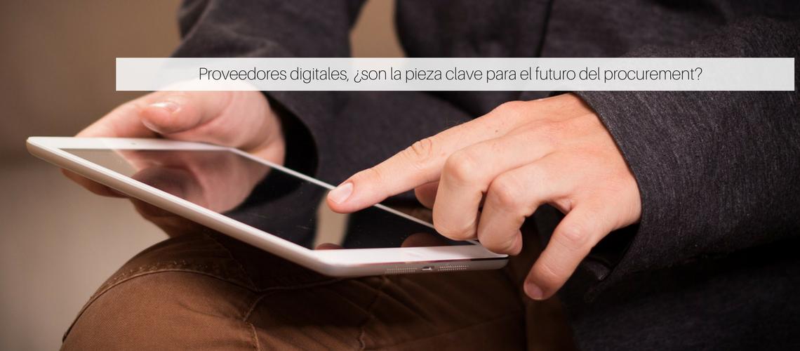 Proveedores digitales, ¿son la pieza clave para el futuro del procurement?
