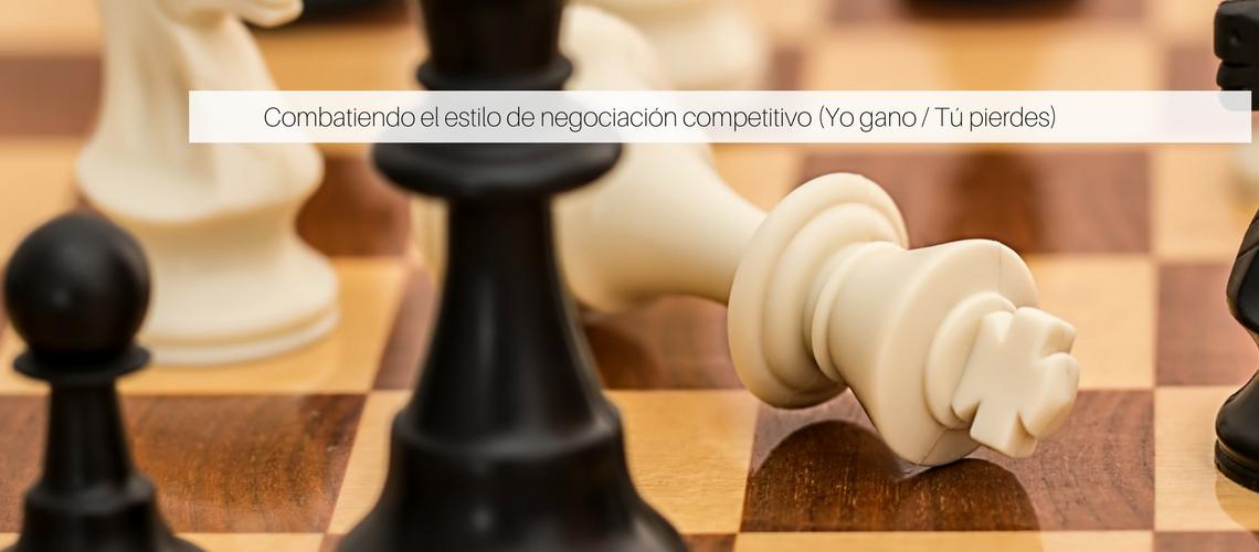 Combatiendo el estilo de negociación competitivo (Yo gano / Tú pierdes)