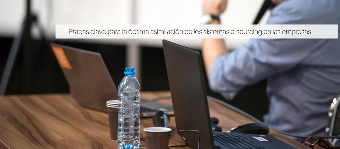 Etapas clave para la óptima asimilación de los sistemas e-sourcing en las empresas