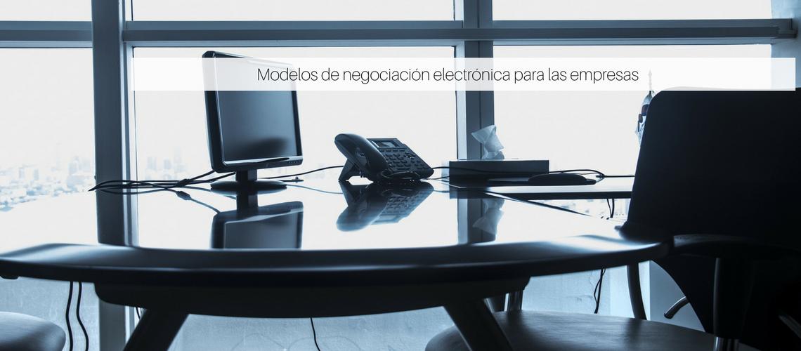 Modelos de negociación electrónica para las empresas