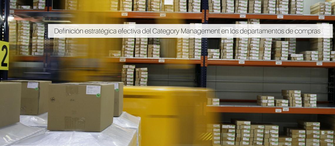 Definición estratégica efectiva del Category Management en los departamentos de compras
