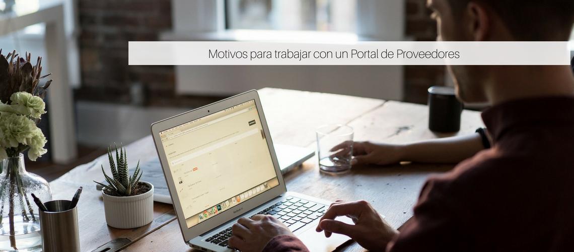 Motivos para trabajar con un Portal de Proveedores