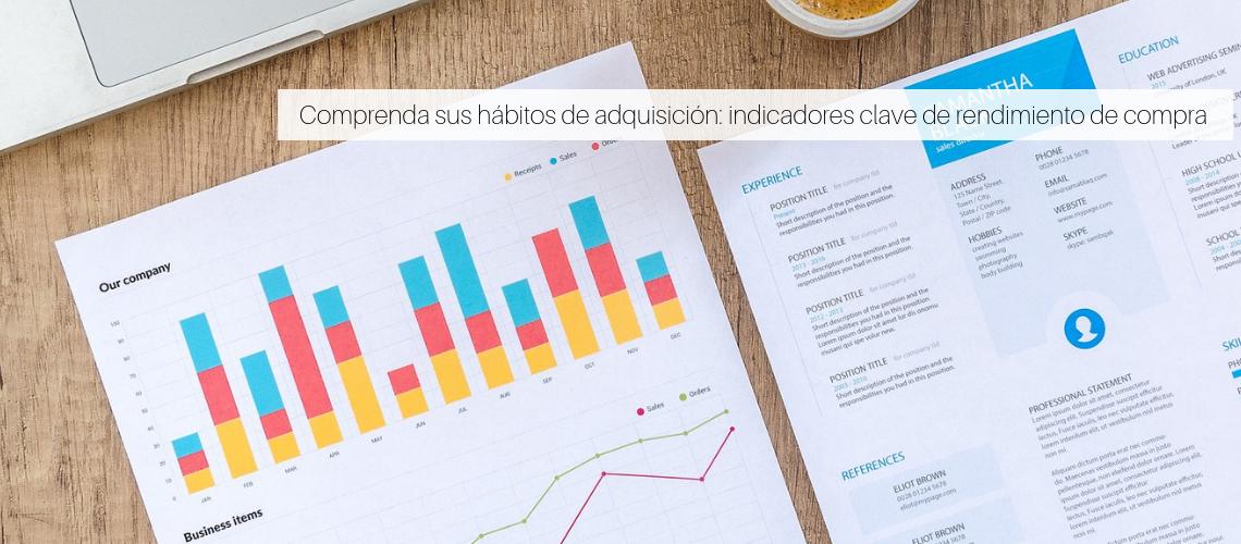 Comprenda sus hábitos de adquisición: indicadores clave de rendimiento de compra