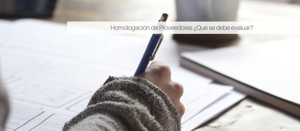 Homologación de Proveedores ¿Qué se debe evaluar?