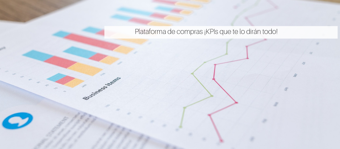 Plataforma de compras ¡KPIs que te lo dirán todo!