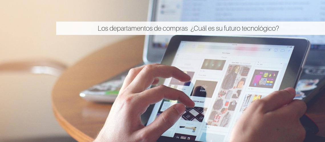 Los departamentos de compras  ¿Cuál es su futuro tecnológico?