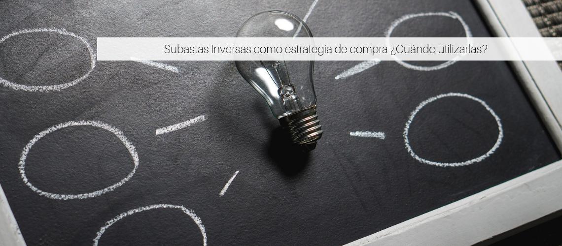 Subastas Inversas como estrategia de compra ¿Cuándo utilizarlas?