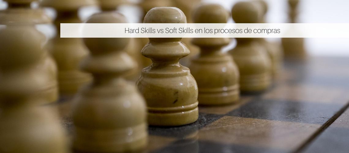 Hard Skills vs Soft Skills en los procesos de compras