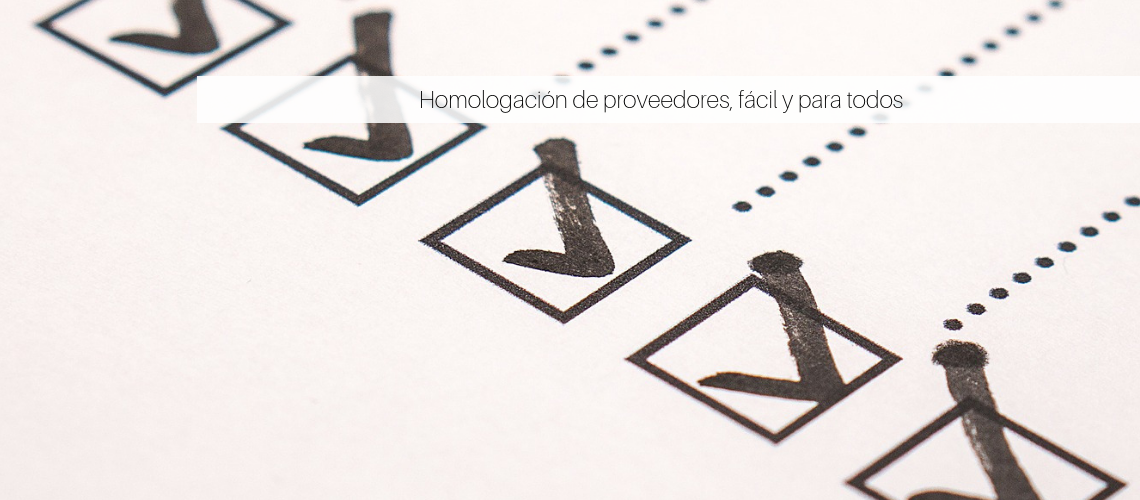 La homologación de proveedores como paso clave para los procesos de compras