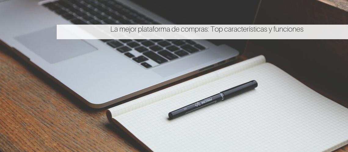 La mejor plataforma de compras: Top características y funciones