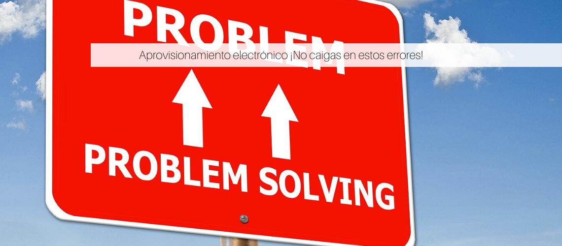 Aprovisionamiento electrónico ¡No caigas en estos errores!