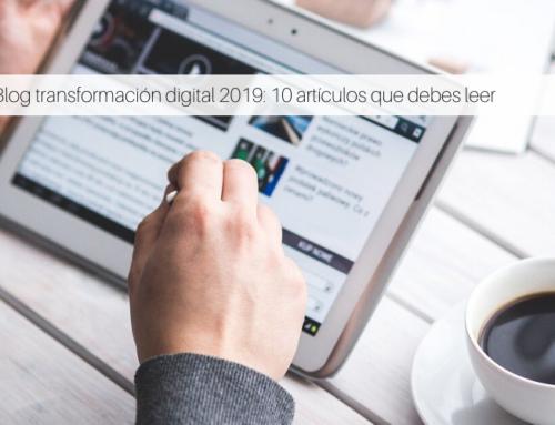 Blog transformación digital 2019: 10 artículos que debes leer