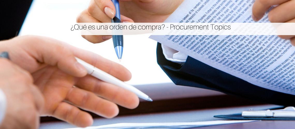 ¿Qué es una orden de compra? – Procurement Topics