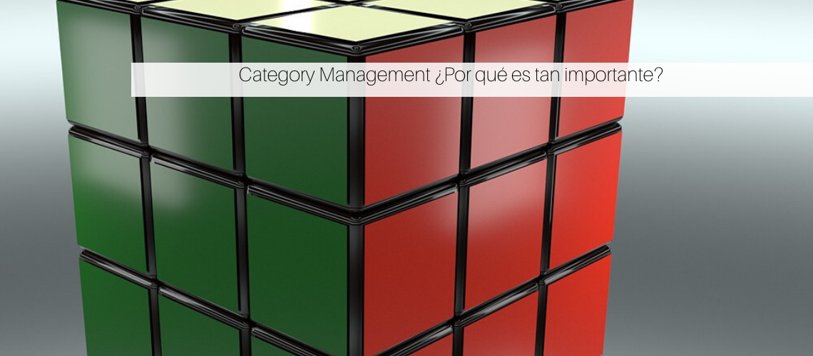 Category Management ¿Por qué es tan importante?