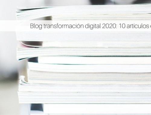 Blog transformación digital 2020: 10 artículos que debes leer