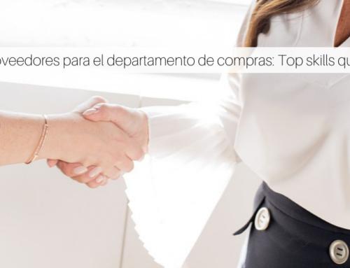 Proveedores para el departamento de compras: Top skills que deben tener