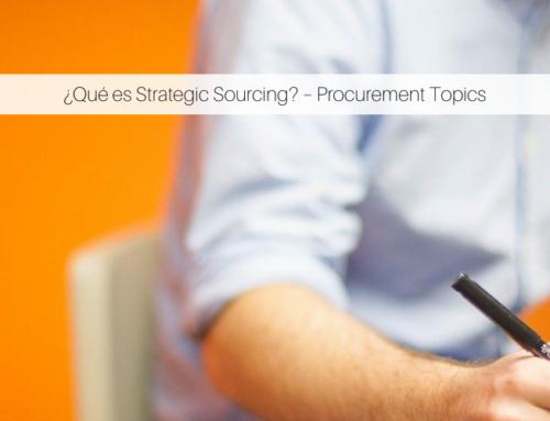 ¿Qué es Strategic Sourcing? – Procurement Topics