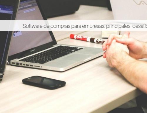 Software de compras para empresas: principales desafíos