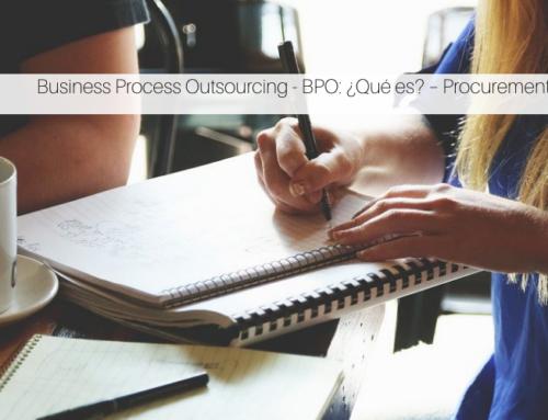 Business Process Outsourcing – BPO: ¿Qué es? – Procurement Topics