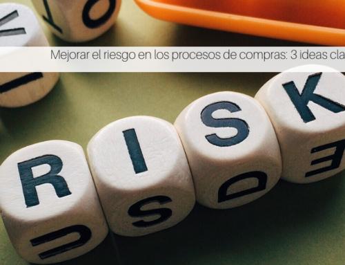 Mejorar el riesgo en los procesos de compras: 3 ideas clave