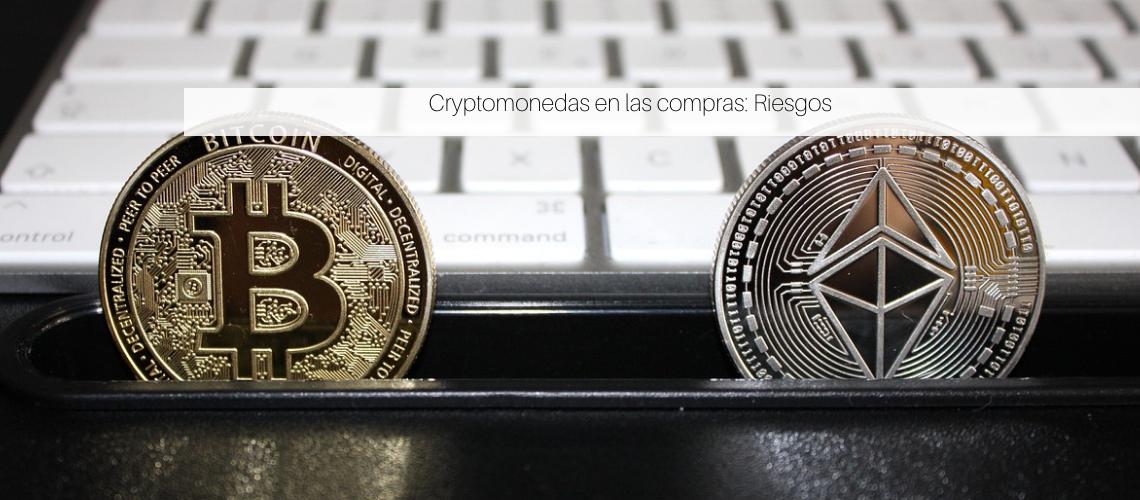 Cryptomonedas en las compras Riesgos