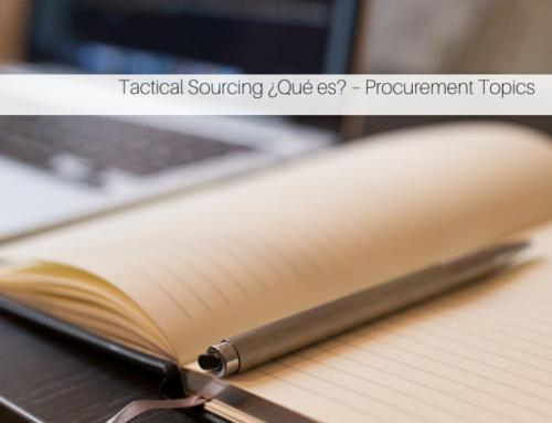 Tactical Sourcing ¿Qué es? – Procurement Topics